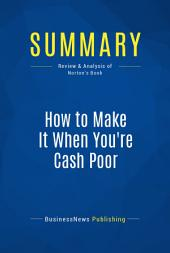 Summary: How to Make It When You're Cash Poor: Review and Analysis of Norton's Book