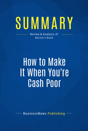 Summary  How to Make It When You re Cash Poor