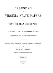 Calendar of Virginia State Papers and Other Manuscripts: ... Preserved in the Capitol at Richmond, Volume 9