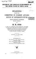 Diplomatic and Consular Establishments of the United States in Tokyo  Japan  Hearings     on H  R  9700     Jan  7 13 15  1925 PDF