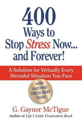 400 Ways to Stop Stress Now   and Forever  PDF