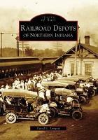 Railroad Depots of Northern Indiana PDF