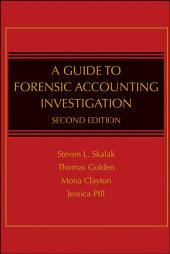 A Guide to Forensic Accounting Investigation: Edition 2