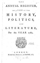 The Annual Register: World Events .... 1782. - 1783