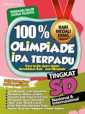 100% Olimpiade IPA Terpadu Tingkat SD: Cara Terjitu Juara Dalam Olimpiade