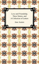 Love and Friendship, Three Sisters, and a Collection of Letters