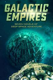 Galactic Empires: Eight Novels of Deep Space Adventure