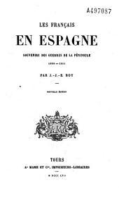Les Français en Espagne, souvenirs des guerres de la péninsule: 1808 - 1814