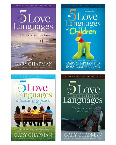 Download The 5 Love Languages 5 Love Languages Men s Edition 5 Love Languages of Teenagers 5 Love Languages of Ch Book