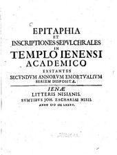 Historia templi Ienensis academici: Accedunt Epitaphia