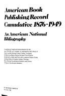 American Book Publishing Record Cumulative, 1876-1949: Non-Dewey decimal classified titles