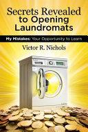Secrets Revealed to Opening Laundromats
