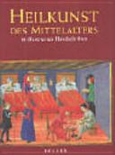 Heilkunst des Mittelalters in illustrierten Handschriften PDF