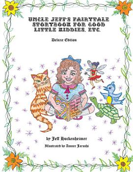 Uncle Jeff   S Fairy Tale Storybook for Good Little Kiddies  Etc  PDF