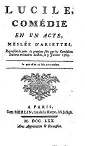Lucile: Comédie En Un Acte, Meslée D'Ariettes