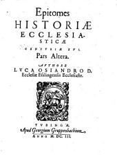 Epitomes historiae ecclesiasticae Centuriae decimae sextae: Volume 2