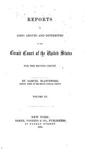 Reports of Cases Argued and Determined in the Circuit Court of the United States for the Second Circuit: Volume 15