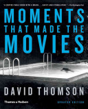 Download Moments That Made the Movies Book