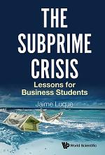 Subprime Crisis, The: Lessons For Business Students