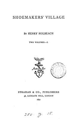 Shoemakers' village, by Henry Holbeach