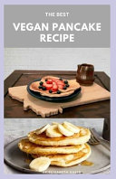 The Best Vegan Pancake Recipe