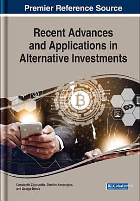 Recent Advances and Applications in Alternative Investments