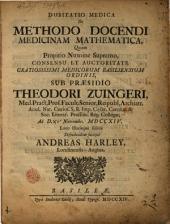 Dubitatio medica de methodo docendi medicinam mathematica