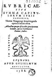 Rubricae, sive Summae capitulorum iuris canonici, Thomae Noageorgi [sic] Straubingensis opera in lucem editae...