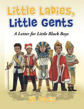 Little Ladies, Little Gents: A Letter for Little Black Boys