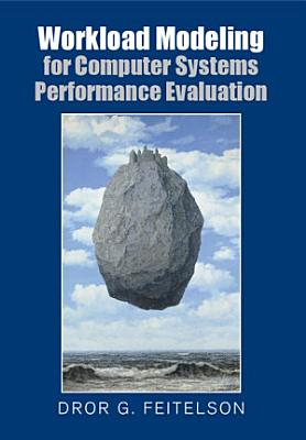 Workload Modeling for Computer Systems Performance Evaluation PDF