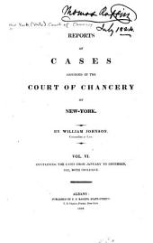 Reports of Cases Adjudged in the Court of Chancery of New-York: Containing the Cases from March, 1814 to [July, 1823] ... Inclusive, Volume 6