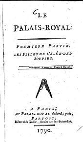 Le Palais-Royal: ¬Les Filles de l'Alée-des-Soupirs, Volume1