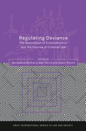 Regulating Deviance: The Redirection of Criminalisation and the Futures of Criminal Law
