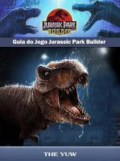 Guia Do Jogo Jurassic Park Builder