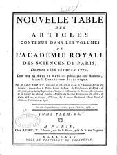 Nouvelle table des articles contenus dans les volumes de l'Académie royale des sciences de Paris, depuis 1666 jusqu'en 1770: A-D. (Includes Tableau chronologique de l'académie ... depuis son établissement en 1666, jusqu'en 1774. p. xiij-cxxviij