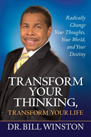 Transform Your Thinking  Transform Your Life