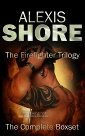 The Firefighter Trilogy: The Complete Boxset