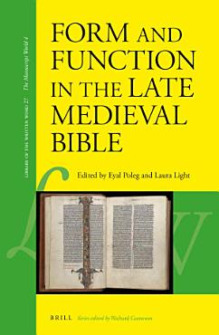 Form and Function in the Late Medieval Bible PDF