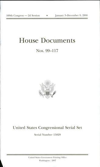United States Congressional Serial Set  Serial No  15029  House Documents Nos  99 117 PDF