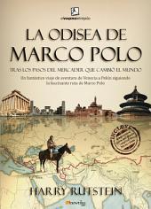 La odisea de Marco Polo: Trás los pasos del mercader que cambió el mundo