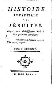 Histoire Impartiale Des Jésuites: Depuis leur établissement jusqu'à leur premiere expulsion. 2