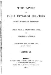 The Lives of Early Methodist Preachers: Volume 6