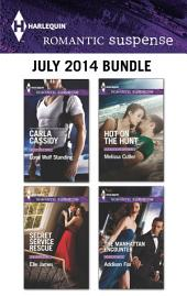Harlequin Romantic Suspense July 2014 Bundle: Lone Wolf Standing\Secret Service Rescue\Hot on the Hunt\The Manhattan Encounter