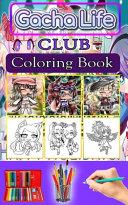 Gacha Life Club Coloring Book