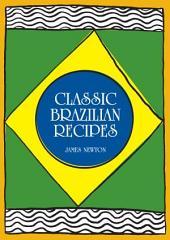 Brazilian Cookbook - Classic Brazilian Recipes: Receitas Brasileiras