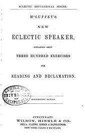 McGuffey's New Eclectic Speaker: Containing about Three Hundred Exercises for Reading and Declamation, Book 8