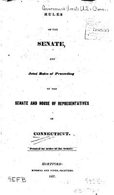 Rules of the Senate  and Joint Rules of Proceedings of the Senate and House of Representatives of Connecticut PDF