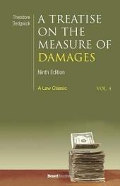 A Treatise on the Measure of Damages: Or an Inquiry Into the Principles Which Govern the Amount of Pecuniary Compensation Awarded by Courts of Justice