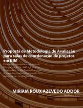 Proposta de Metodologia de Avaliação para salas de coordenação de projetos em BIM