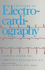 A History of Electrocardiography PDF